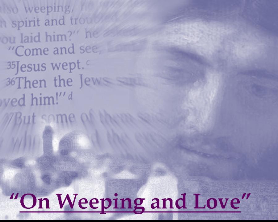ON WEEPING AND LOVEJesusNoVine